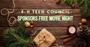 Christmas Flyer that says 4-H Teen Council Sponsors Free Movie Night