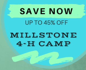 Save up to 45% off Millstone 4-H Camp