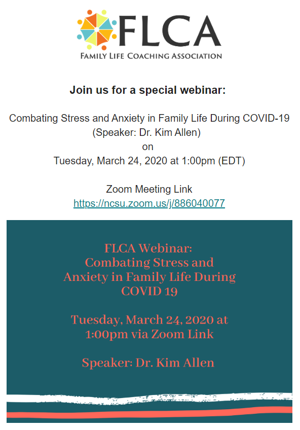 Family Life Coaching Association Webinar - Combating Stress and Anxiety in Family Life During COVID-19. Tuesday March 24 2020 at 1:00 p.m. via Zoom. Click image for the Zoom Link.